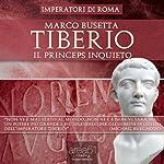 Tiberio. Il princeps inquieto [Tiberius: The Restless Emperor] | Marco Busetta