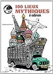 100 lieux mythiques � colorier