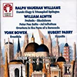 Ralph Vaughan Williams: Heroic Elegy & Triumphal Epilogue / Alwyn: Overture in the form of a Serenade / Prelude / Blackdown / Peter Pan Suite / Ad infinitum / Bowen: Eventide / Parry: Hypatia