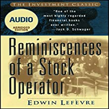 Reminiscences of a Stock Operator (Wiley Trading Audio) | Livre audio Auteur(s) : Edwin Lefevre Narrateur(s) :  uncredited