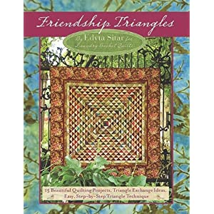 Friendship Triangles: 15 Beautiful Quilting Projects, Triangle Exchange Ideas, Easy, Step-by-step Technique