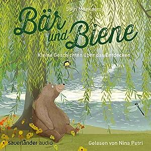Kleine Geschichten über das Entdecken (Bär und Biene) Hörbuch