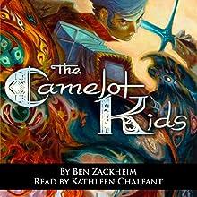 The Camelot Kids: Volume 1 Audiobook by Ben Zackheim Narrated by Kathleen Chalfant