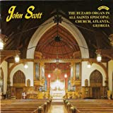 John Scott John Scott plays the Buzard Organ of All Saints Episcopal Church Atlanta, Georgia