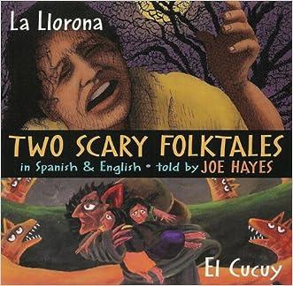 Two Scary Folktales: La Llorona vs El Cucuy (English and Spanish Edition)
