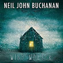 Wind Walker (       UNABRIDGED) by Neil John Buchanan Narrated by Carrie Buchanan