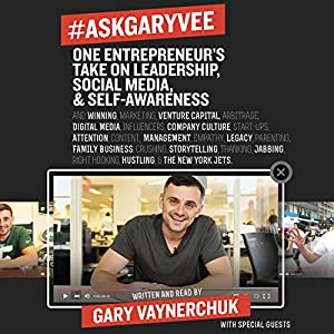 #AskGaryVee: One Entrepreneur's Take on Leadership, Social Media, and Self-Awareness Audiobook