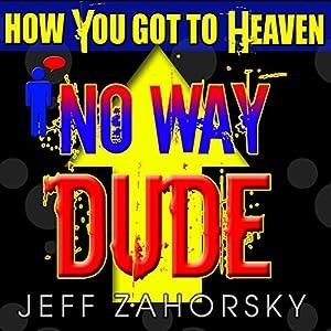 No Way Dude Audiobook