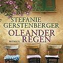 Oleanderregen Hörbuch von Stefanie Gerstenberger Gesprochen von: Sabine Swoboda