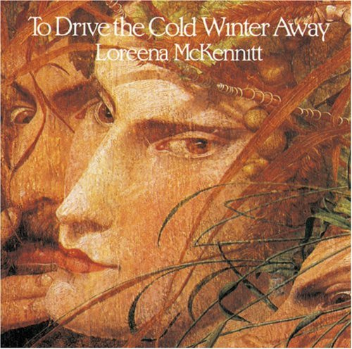 Loreena McKennitt - To Drive the Winter Away - Zortam Music