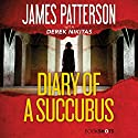 Diary of a Succubus Audiobook by James Patterson, Derek Nikitas Narrated by Bailey Carr