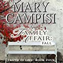 A Family Affair: Fall: Truth in Lies, Volume 4 Audiobook by Mary Campisi Narrated by Don Warrick