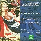 Charpentier - Divertissements, Airs et Concerts / Les Arts Florissants · Christie