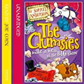 The Clumsies (3): The Clumsies Make a Mess of the Big Show   Sorrel Anderson