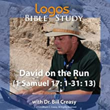 David on the Run (1 Samuel 17: 1-31: 13) Lecture by Bill Creasy Narrated by Bill Creasy