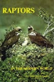 img - for Raptors in the modern world. Proceedings of the III World Conference on Birds of Prey and Owls, Eilat, Israel 1987. book / textbook / text book