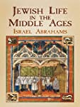 Jewish Life in the Middle Ages (Jewis...
