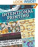Intentional Printing: Simple Techniqu...
