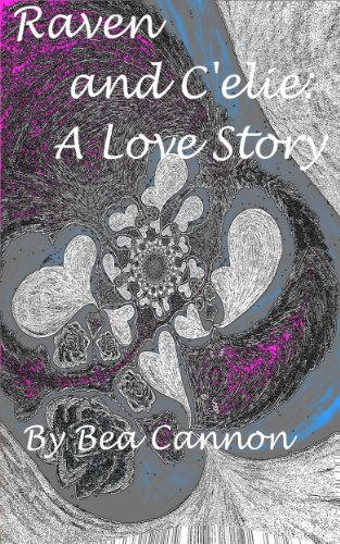 Book: A Boucher's World Tale from the Change Raven and C'elie - A Love Story by Bea Cannon
