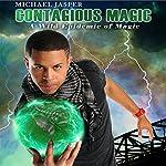 A Wild Epidemic of Magic: Contagious Magic, Volume 2 | Michael Jasper