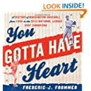 You Gotta Have Heart: A History of Washington Baseball from 1859 to the 2012 National League East Champions