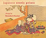 Japanese Erotic Prints: Shunga by Harunobu and Koryusai