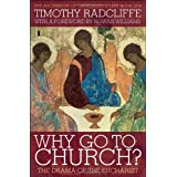 Why Go to Church?: The Drama of the Eucharist: The Archbishop of Canterbury's Lent Bookby Timothy Radcliffe