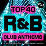 Top 40 R&B Club Anthems 2013 - The Be...