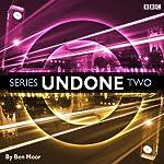 Undone: Series 2 | Ben Moor