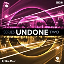Undone: Series 2 Radio/TV Program Auteur(s) : Ben Moor Narrateur(s) : Ben Moor, Alex Tregear, Duncan Wisbey
