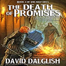 The Death of Promises: The Half-Orcs, Book 3 Audiobook by David Dalglish Narrated by C.J. McAllister