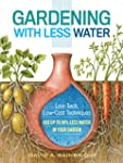 Gardening with Less Water: Low-Tech,...