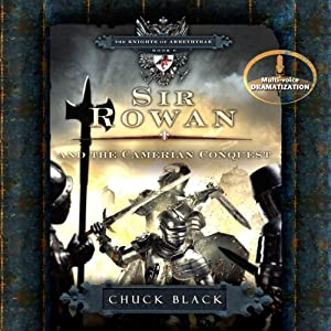 Sir Rowan and the Camerian Conquest: The Knights of Arrethtrae, Book 6 | [Chuck Black]