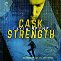 Cask Strength: Agents Irish and Whiskey, Book 2 Hörbuch von Layla Reyne Gesprochen von: Tristan James