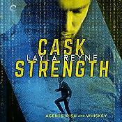 Cask Strength: Agents Irish and Whiskey, Book 2   Layla Reyne