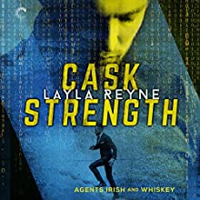 Cask Strength: Agents Irish and Whiskey, Book 2 Audiobook by Layla Reyne Narrated by Tristan James