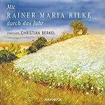 Mit Rainer Maria Rilke durch das Jahr   Rainer Maria Rilke