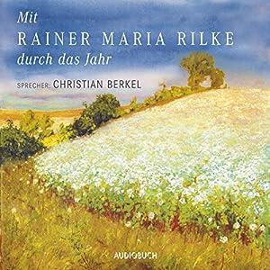 Mit Rainer Maria Rilke durch das Jahr Hörbuch