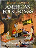 Best Loved American Folk Songs: [Folk Song: U.S.A]