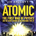 First War of Physics: The Secret History of the Atom Bomb 1939-1949 (       UNABRIDGED) by Jim Baggott Narrated by Mark Ashby