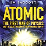 First War of Physics: The Secret History of the Atom Bomb 1939-1949 | Jim Baggott