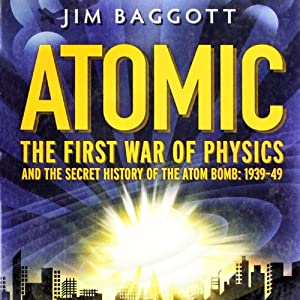First War of Physics: The Secret History of the Atom Bomb 1939-1949 | [Jim Baggott]