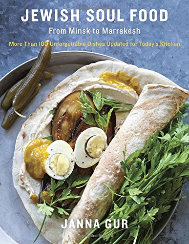 Jewish Soul Food: From Minsk To Marrakesh, More Than 100 Unforgettable Dishes Updated For Today'S Kitchen front-323815