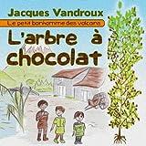 L'arbre � chocolat (Le petit bonhomme des volcans t. 1)