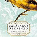 Galapagos Regained: A Novel Audiobook by James Morrow Narrated by Anna Parker-Naples