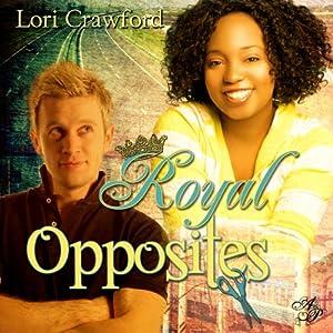 Royal Opposites | [Lori Crawford]