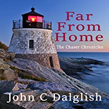 Far from Home: The Chaser Chronicles, Book 6 Audiobook by John C. Dalglish Narrated by C.J. McAllister