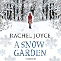 A Snow Garden and Other Stories Audiobook by Rachel Joyce Narrated by Rachel Joyce, Niamh Cusack, Paul Venables