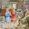 Up and Down the River: Fairchild Family Stories, Book 3 Audiobook by Rebecca Caudill Narrated by Mary Sarah Agliotta
