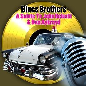 Blues Brothers - A Salute To John Belushi & Dan Aykroyd